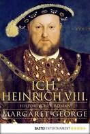 Ich, Heinrich VIII.