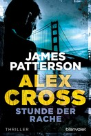 Stunde der Rache - Alex Cross