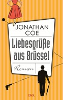 Liebesgrüße aus Brüssel - Roman